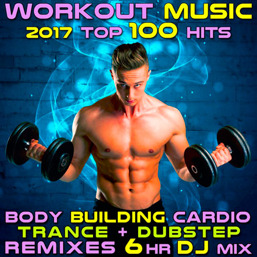 Workout Music 2017. Top 100 Hits Dubstep Remixes (2017)