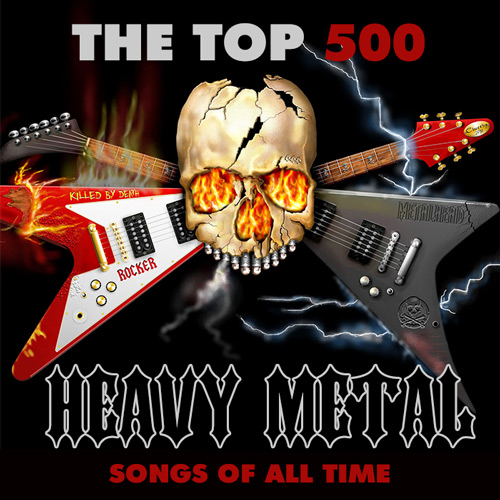 Heavy Metal. The Top 500. Songs of All Time 2017 (2017)