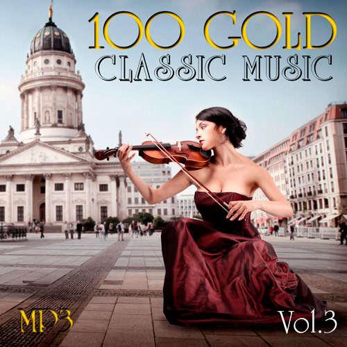 100 Gold Classic Music. 3 (2018)