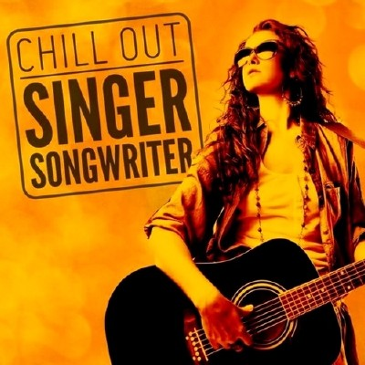 Chill Out Singer Songwriter (2013)