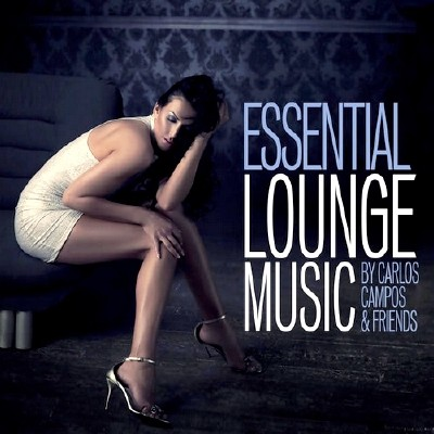 Essential Lounge Music by Carlos Campos & Friends (2014)