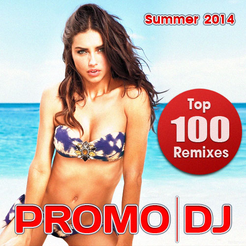 Promo DJ Top 100 Remixes. Summer 2014 (2014)