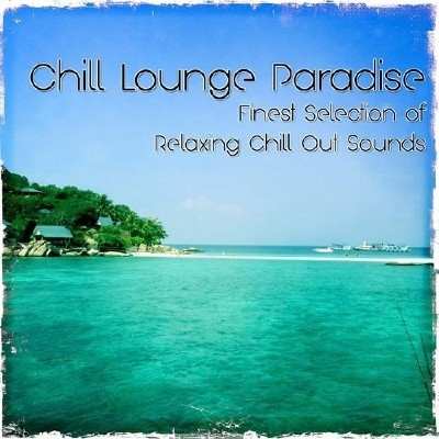 Chill Lounge Paradise (2014)