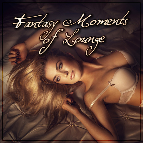Fantasy Moments Of Lounge (2014)