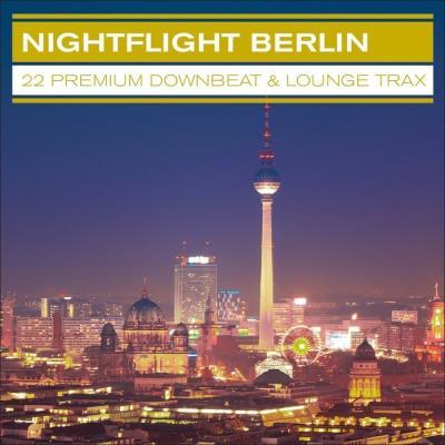 VA - Nightflight Berlin – 22 Premium Downbeat & Lounge Trax (2014)