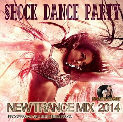 VA - Shock Dance Party: New Trance Mix (2014)