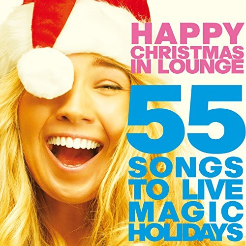 Happy Christmas in Lounge (55 Songs to Live Magic Holidays) (2014)