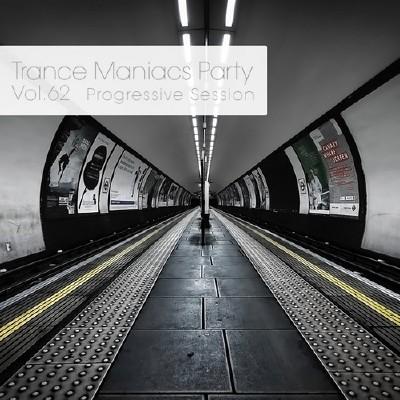 Trance Maniacs Party: Progressive Session #62 (2014)