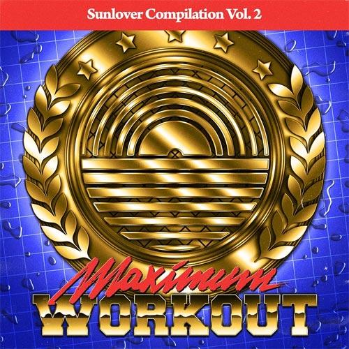 Sunlover Records Compilation Vol. 2 - Maximum Workout (2015)
