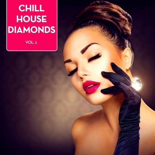 Chill House Diamonds Vol.1 (2016)