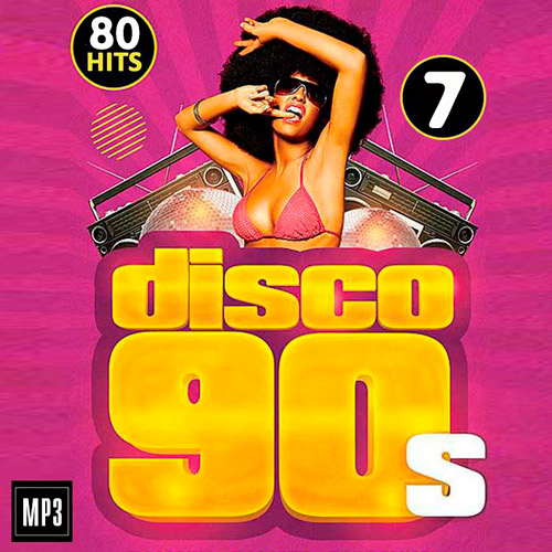 Disco 90s 80 Hits Vol.7 (2016)
