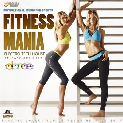 Fitness Mania: Electro Tech House (2017)